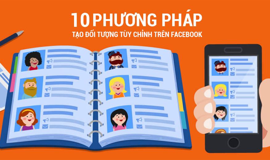 10 phương pháp tạo đối tượng tùy chỉnh trên Facebook