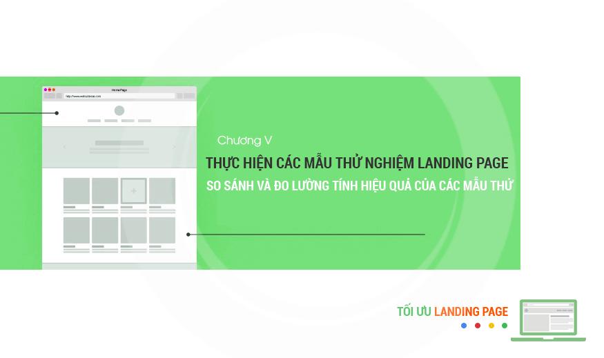 Tối ưu Landing page - chương V: Thực hiện các mẫu thử, so sánh và đo lường tính hiệu quả