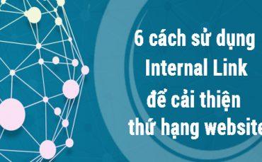 6 cách sử dụng internal link để cải thiện thứ hạng website