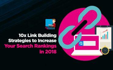 Chiến lược Link Building 10x giúp tăng xếp hạng tìm kiếm trong 2018
